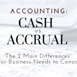 Cash vs. Accrual Accounting: Two Main Differences For Miami Businesses To Consider